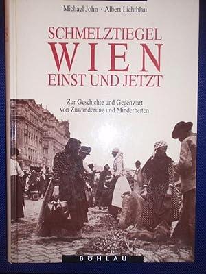 Schmelztiegel Wien einst und jetzt. Zur Geschichte: John, Michael -