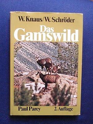 Das Gamswild. Naturgeschichte - Verhalten - Ökologie: Knaus, Werner und
