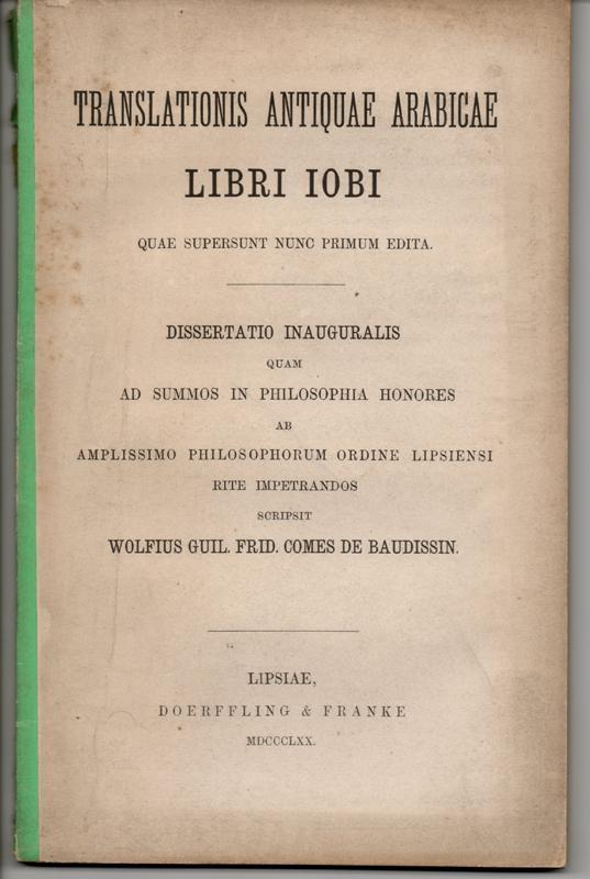 Translationis antiquae Arabicae libri Iobi. Dissertation.: Baudissin, Wolf Wilhelm