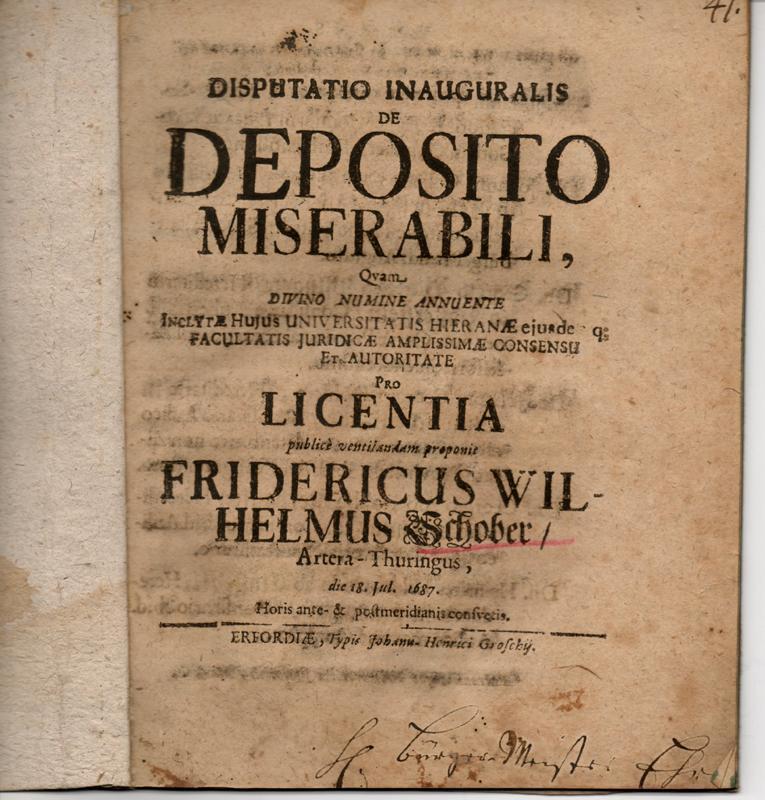Juristische Inaugural-Disputation. De deposito miserabili. Schober, Friedrich Wilhelm: aus Artern/Thüringen Very Good Softcover