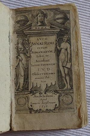 Lucii Annaei Flori rerum romanarum libri IV.: Florus, Lucius Annaeus