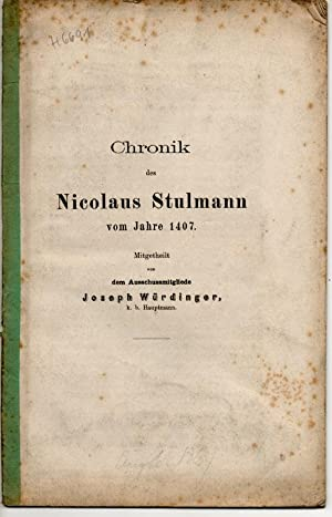 Chronik des Nicolaus Stulmann vom Jahre 1407.: Würdinger, Joseph