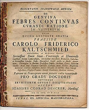 Medizinische Inaugural-Dissertation. De Genuina Febres Continuas Curandi: Dencker, Johann Conrad: