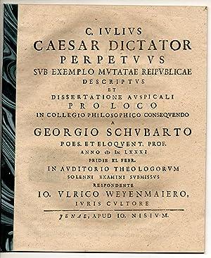 Philosophische Dissertation. C. Iulius Caesar dictator perpetuus: Weyenmaier, Johann Ulrich: