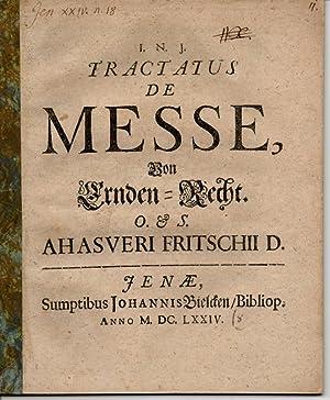 Juristische Abhandlung. Tractatus de messe. Von Ernden-Recht.: Fritsch, Ahasver (Ahasverus)