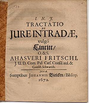 Tractatio de iure intradae, vulgo Einritt (Eintritt).: Fritsch, Ahasver