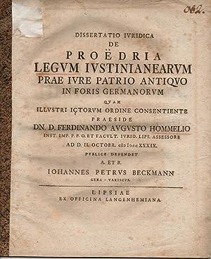 Juristische Dissertation. De proëdria legum Iustinianearum prae: Beckmann, Johannes Peter: