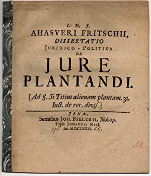 Dissertatio iuridico-politica de iure plantandi (ad §.: Fritsch, Ahasver