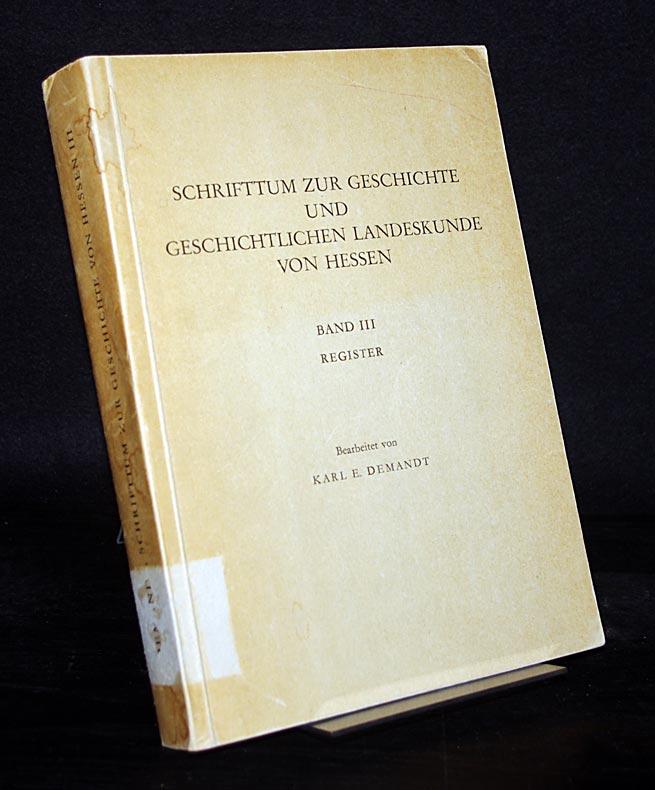 Schrifttum zur Geschichte und geschichtlichen Landeskunde von: Demandt, Karl E.
