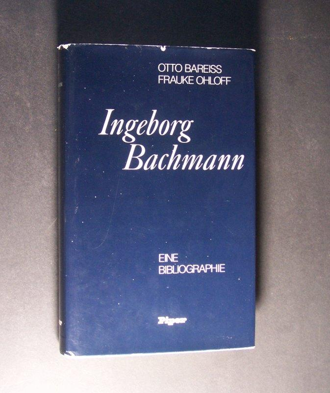 Ingeborg Bachmann. Eine Bibliographie. Von Otto Bareiss und Frauke Ohloff. Mit einem Geleitwort von Heinrich Böll. - Bareiss, Otto und Frauke Ohloff