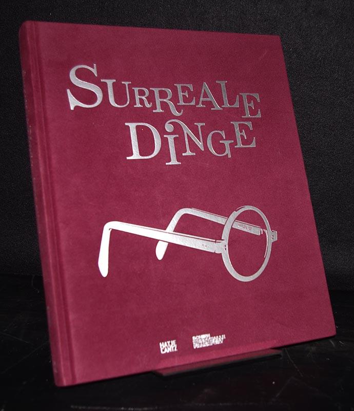 Surreale Dinge. Skulpturen und Objekte von Dalí bis Man Ray. Herausgegeben von Ingrid Pfeiffer und Max Hollein. [Anlässlich der Ausstellung