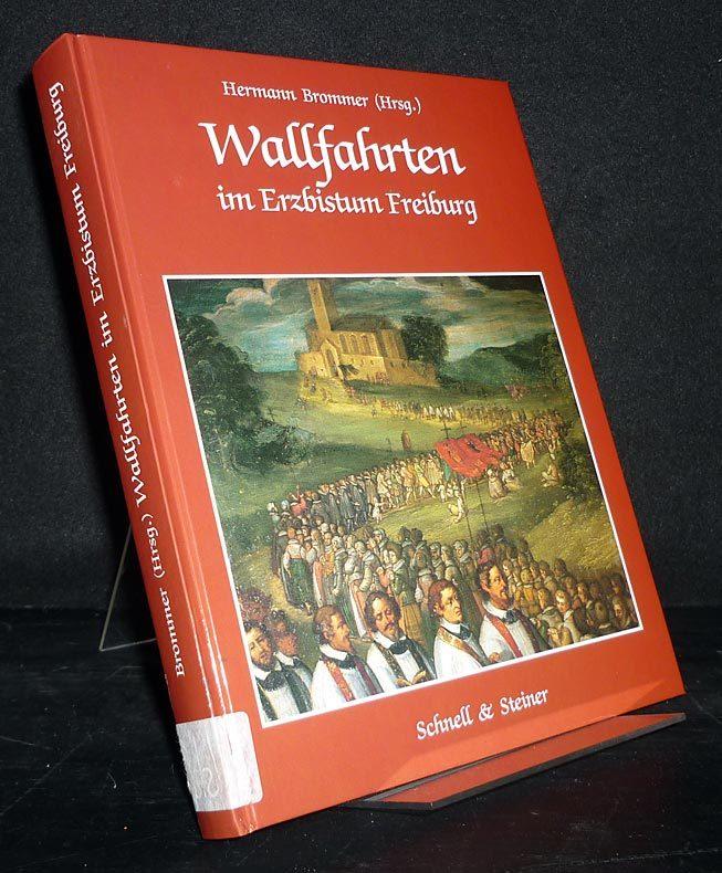 Wallfahrten im Erzbistum Freiburg. Herausgegeben von Hermann: Brommer, Hermann (Hrsg.),