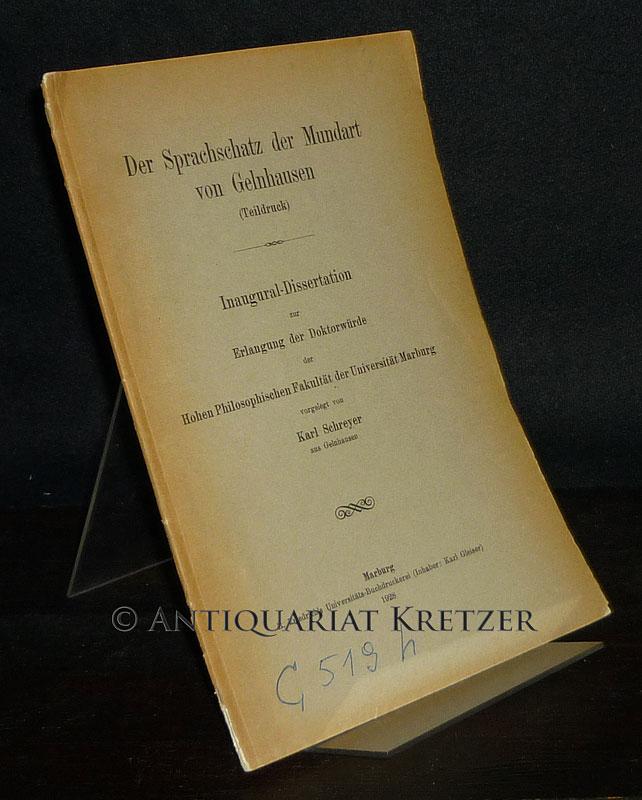 Der Sprachschatz der Mundart von Gelnhausen (Teildruck).: Schreyer, Karl: