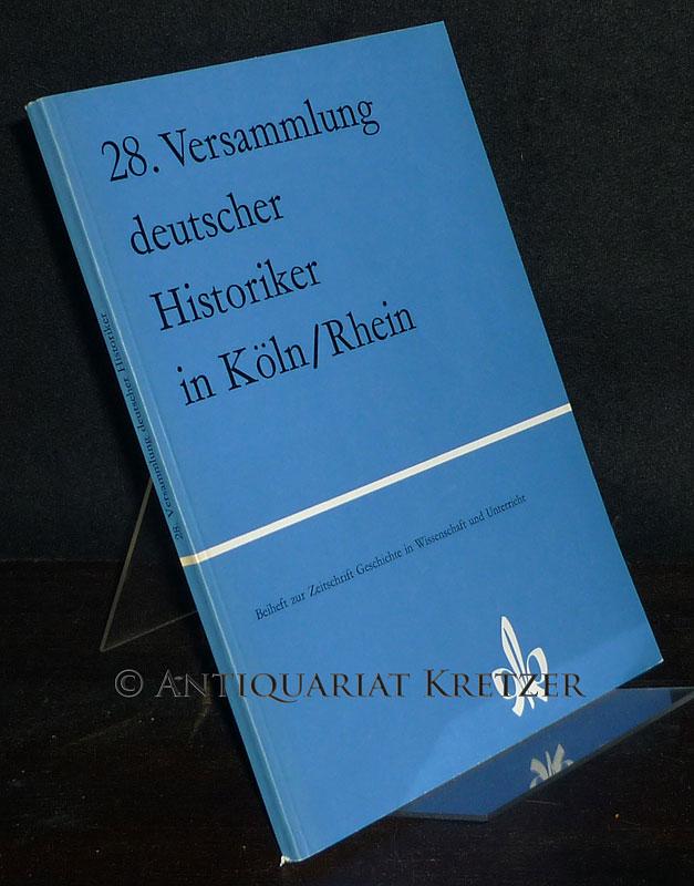 Bericht über die 28. Versammlung deutscher Historiker in Köln/Rhein, 31. bis 4. April 1970.