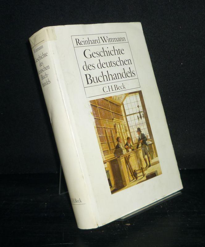 Geschichte des deutschen Buchhandels. Ein Überblick. [Von: Wittmann, Reinhard: