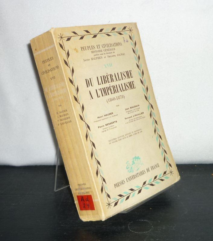 Du liberalisme a l'imperialisme (1860 - 1878).: Hauser, Henri, Jean