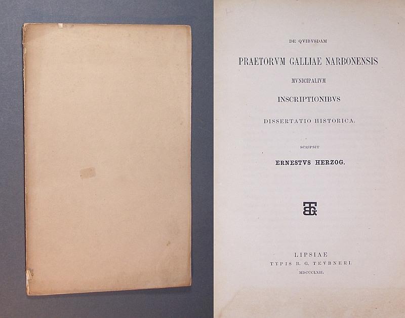 De quibusdam praetorum Galliae Narbonensis municipalium inscriptionibus: Herzog, Ernst von: