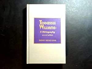 Tennessee Williams: a Bibliography. Second Edition. Von Drewey Wayne Gunn. (= Scarecrow Author Bi...