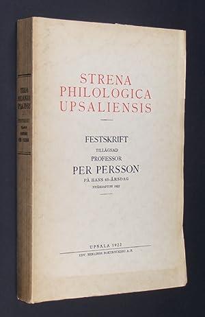 Strena philologica Upsaliensis. Festskrift tillägnad Professor Per