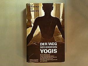 Der Weg des großen Yogis. Die Autobiographie: Roy, Dilip Kumar