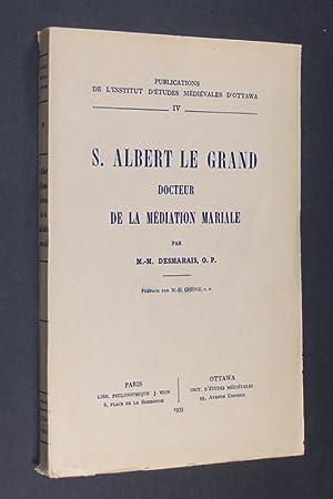 S. Albert le Grand. Docteur de la: Desmarais, M.-M.: