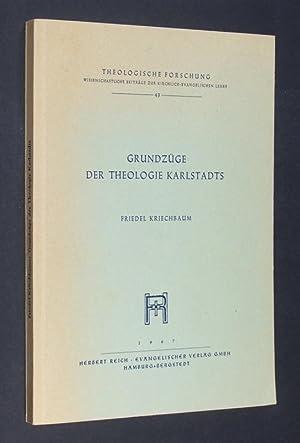 Grundzüge der Theologie Karlstadts. Eine systematische Studie: Kriechbaum, Friedel: