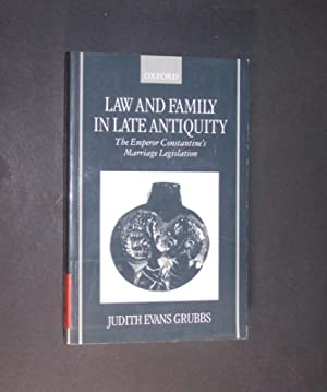 Law And Family In Late Antiquity. The: Evans, Grubbs Judith: