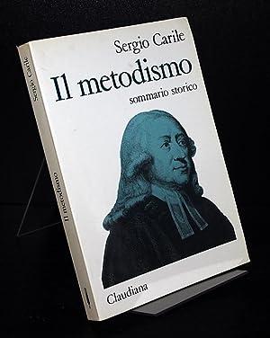 Il metodismo. Sommario storico. Di Sergio Carile.: Carile, Sergio: