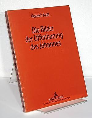 Die Bilder der Offenbarung des Johannes. Von Heinrich Kraft.: Kraft, Heinrich: