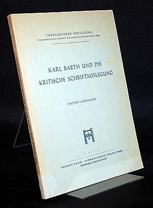 Karl Barth und die kritische Schriftauslegung. [Von: Lindemann, Walter:
