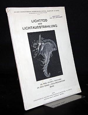 Lichttod und Lichtausstrahlung. Von Julius v. Ries: Ries, Julius v.