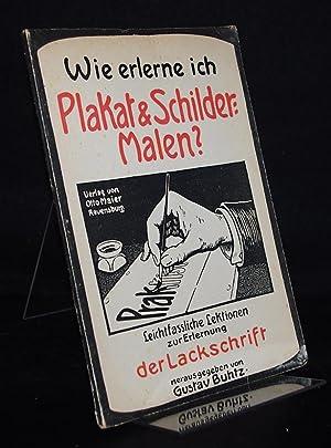 Wie lerne ich das Plakat- u. Schildermalen?: Buhtz, Gustav: