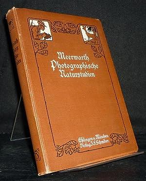 Photographische Naturstudien. Eine Anleitung für Amateure und: Meerwarth, H.: