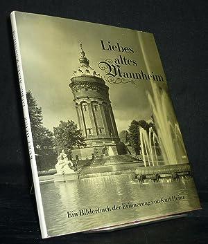 Liebes altes Mannheim. Ein Bilderbuch der Erinnerung: Heinz, Kurt (Hrsg.):