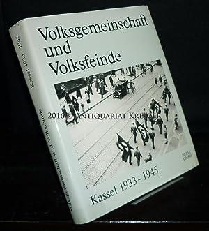 Volksgemeinschaft und Volksfeinde. Kassel 1933-1945. Eine Dokumentation.: Kammler, Jörg, Dietfried