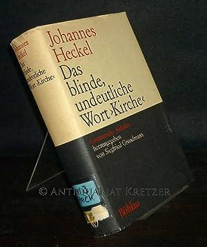 """Das blinde, undeutliche Wort """"Kirche"""". Gesammelte Aufsätze.: Heckel, Johannes (Verf.)"""
