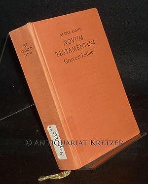Novum testamentum Graece et Latine. Utrumque textum: Nestle, Eberhard (Begr.)