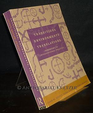 Transitions Environments Translations: Feminisms in International Politics