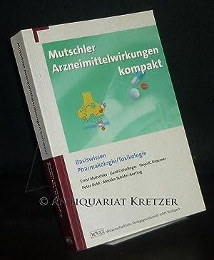 Mutschler Arzneimittelwirkungen kompakt. Basiswissen Pharmakologie/Toxikologie. [Von Ernst: Mutschler, Ernst, Gerd