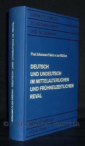 Deutsch und Undeutsch im mittelalterlichen und frühneuzeitlichen: Johansen, Paul und