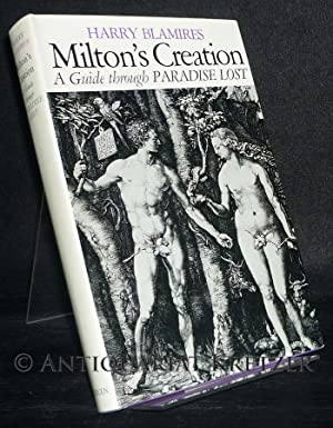 Milton's Creation. A Guide through Paradise Lost.: Blamires, Harry: