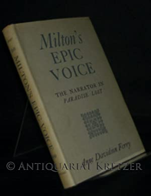 Milton's Epic Voice. The Narrator in Paradise: Ferry, Anne Davidson: