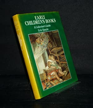 Early Children's Books. A Collector's Guide. [By Eric Quayle].