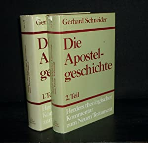 Die Apostelgeschichte. [2 Teilbände]. Einleitung und Kommentar: Schneider, Gerhard: