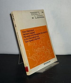 Planspiel und Planspiel-Simulation in der Raumplanung. Text,: Diekmann, Peter und