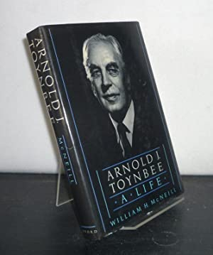 Arnold J. Toynbee. A Life. [By William H. McNeill].