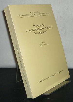 Wortschatz der altisländischen Grágás (Konungsbók). [Von Heinrich: Beck, Heinrich: