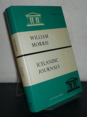Icelandic Journals by William Morris. With an Introduction by James Morris. (= Travellers' Classi...