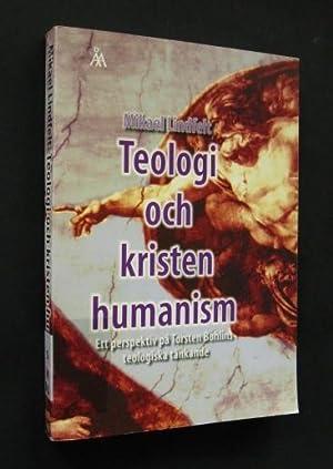 Teologie och kristen humanism. Ett perspektiv på: Lindfelt, Mikael: