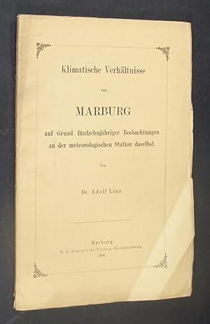 Klimatische Verhältnisse von Marburg auf Grund fünfzehnjähriger: Linz, Adolf: